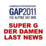 SKI WM 2011 – Super G der Damen – Letzte News – Die Stunde vor dem Rennen.