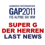 SKI WM 2011 – Super G der Herren – Letzte News – Die Stunde vor dem Rennen.
